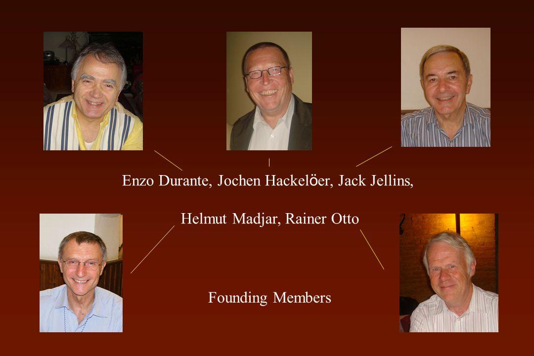 Enzo Durante, Jochen Hackel ö er, Jack Jellins, Helmut Madjar, Rainer Otto Founding Members