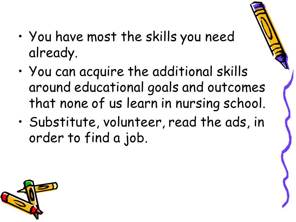 You have most the skills you need already.