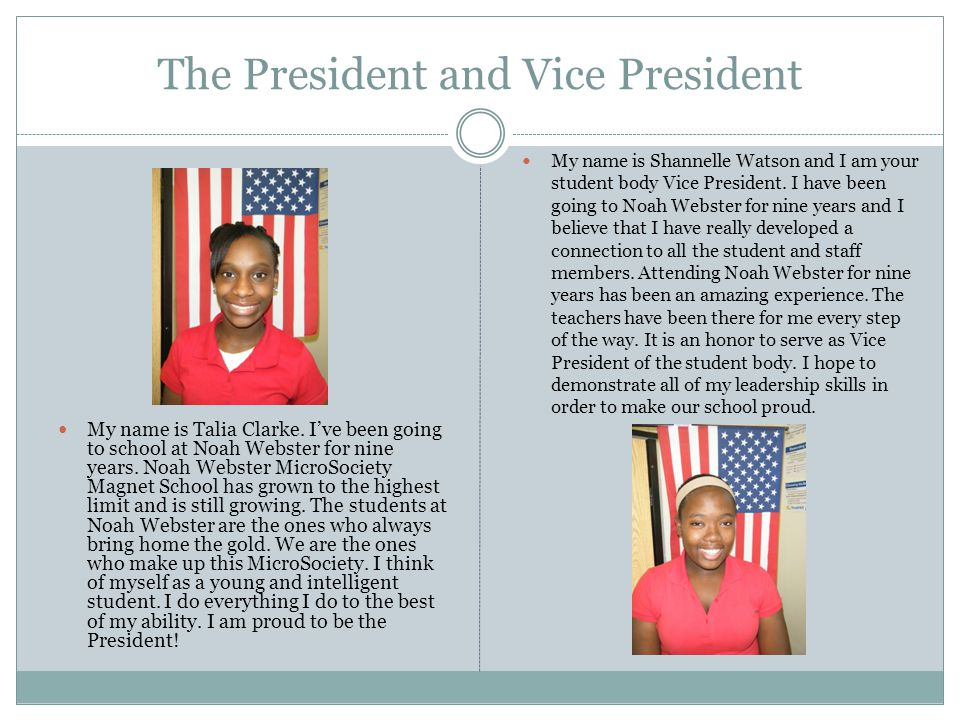 The President and Vice President My name is Talia Clarke.