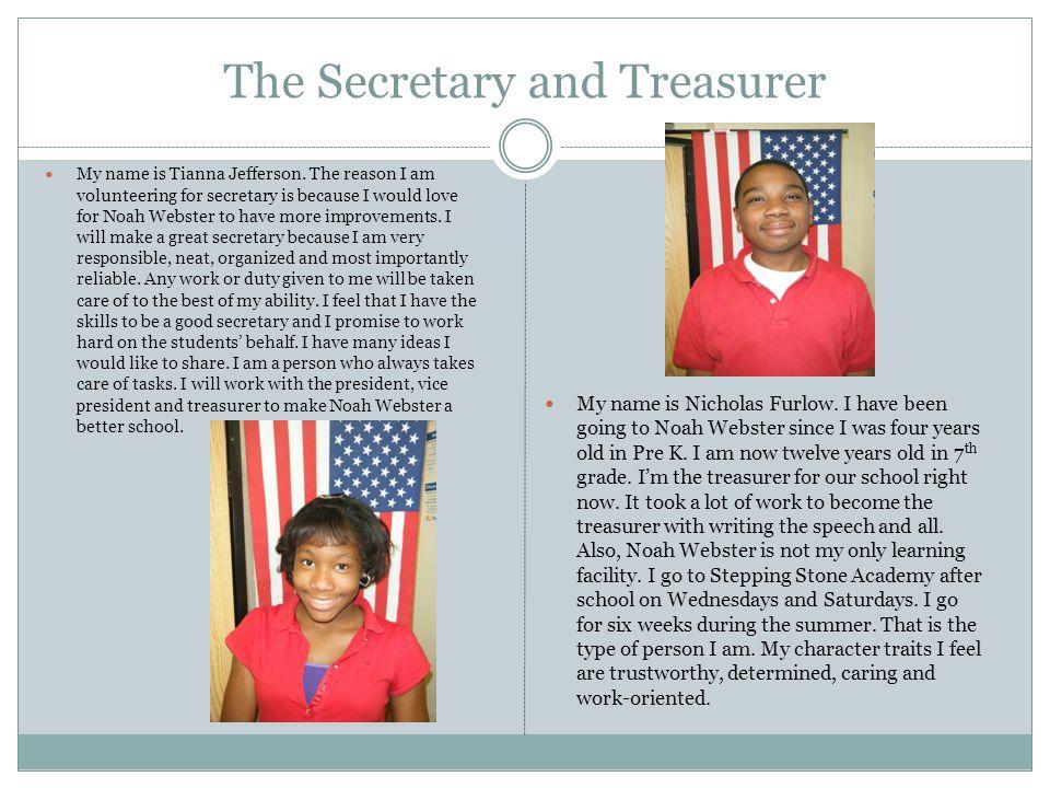 The Secretary and Treasurer My name is Tianna Jefferson.