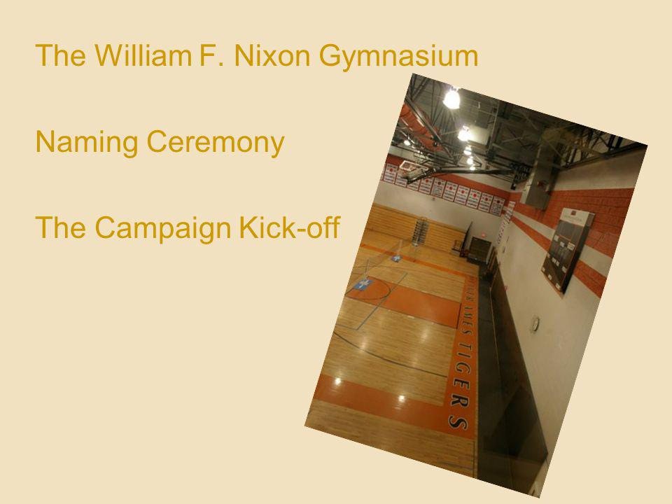 The William F. Nixon Gymnasium Naming Ceremony The Campaign Kick-off