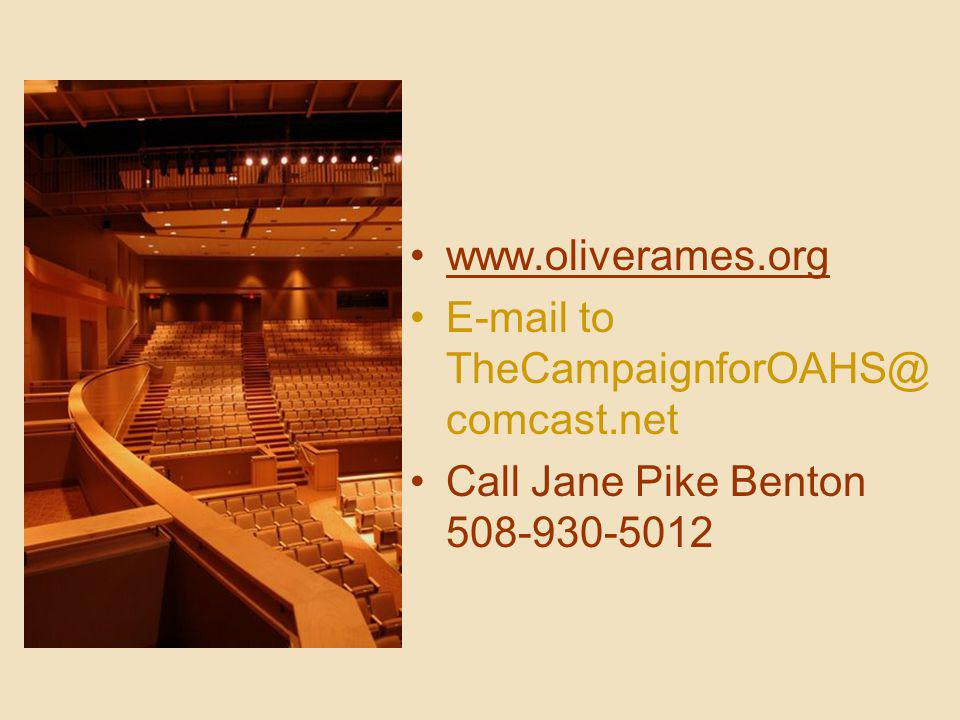 www.oliverames.org E-mail to TheCampaignforOAHS@ comcast.net Call Jane Pike Benton 508-930-5012