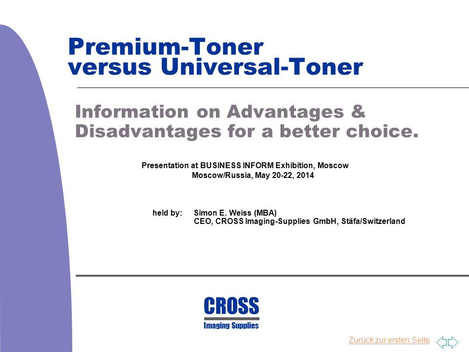 Zurück zur ersten Seite Premium-Toner versus Universal-Toner Information on Advantages & Disadvantages for a better choice. Presentation at BUSINESS I