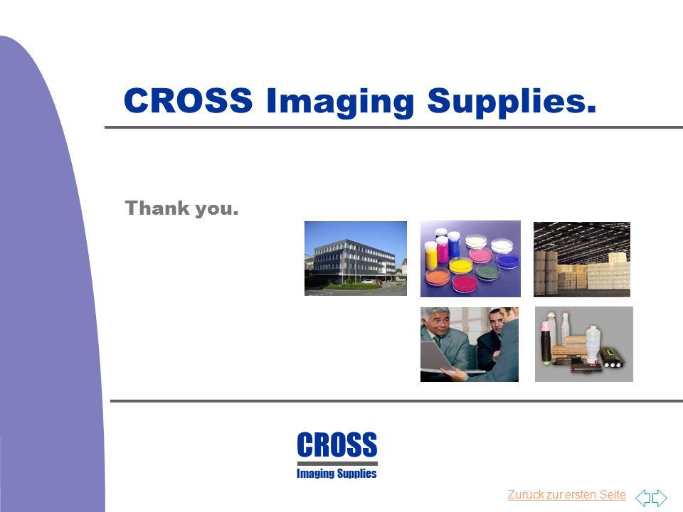 Zurück zur ersten Seite CROSS Imaging Supplies. Thank you. CROSS Imaging Supplies