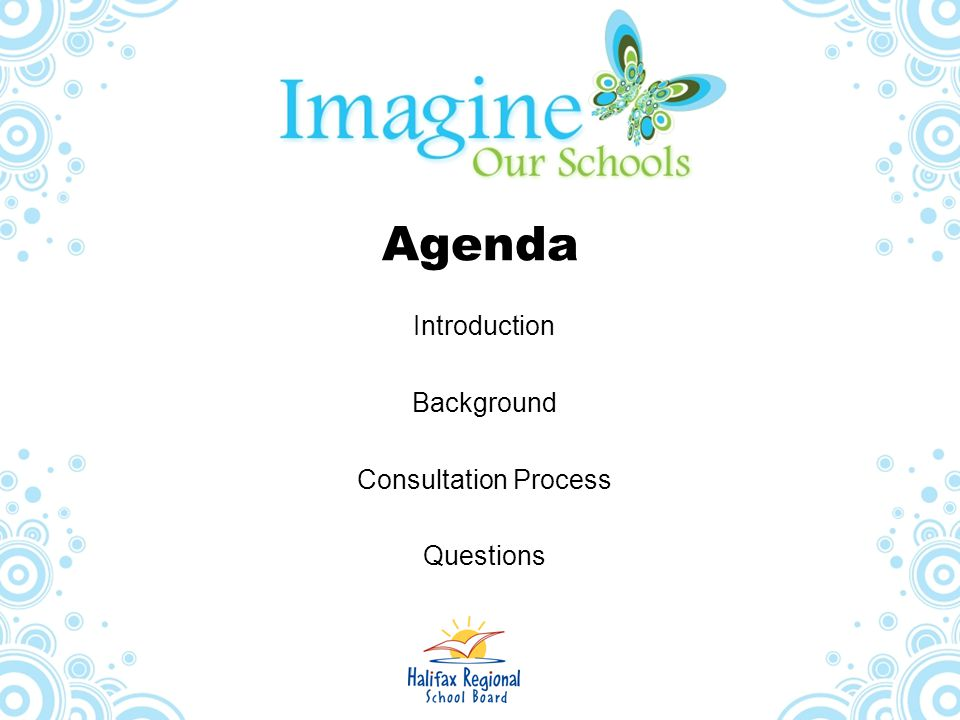 Agenda Introduction Background Consultation Process Questions