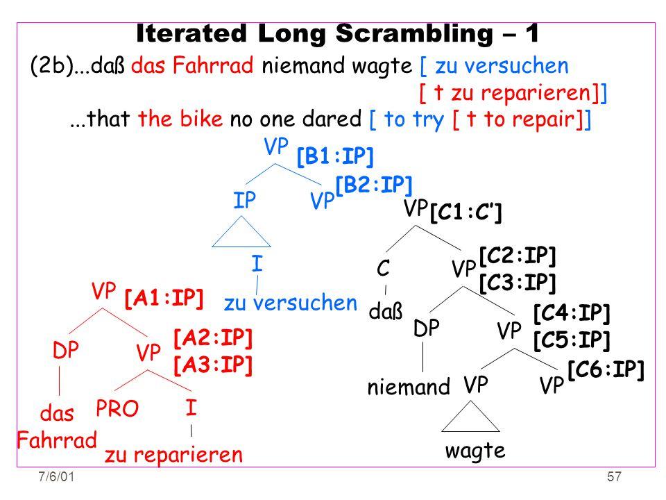 7/6/0157 Iterated Long Scrambling – 1 (2b)...daß das Fahrrad niemand wagte [ zu versuchen [ t zu reparieren]]...that the bike no one dared [ to try [