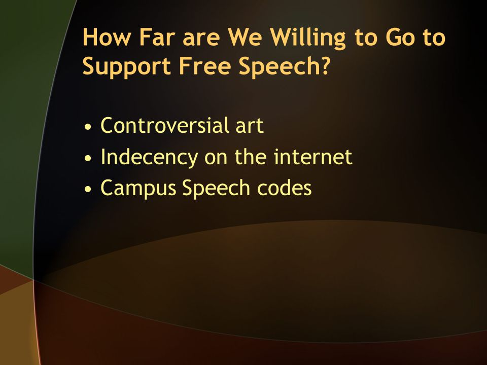 How Far are We Willing to Go to Support Free Speech.