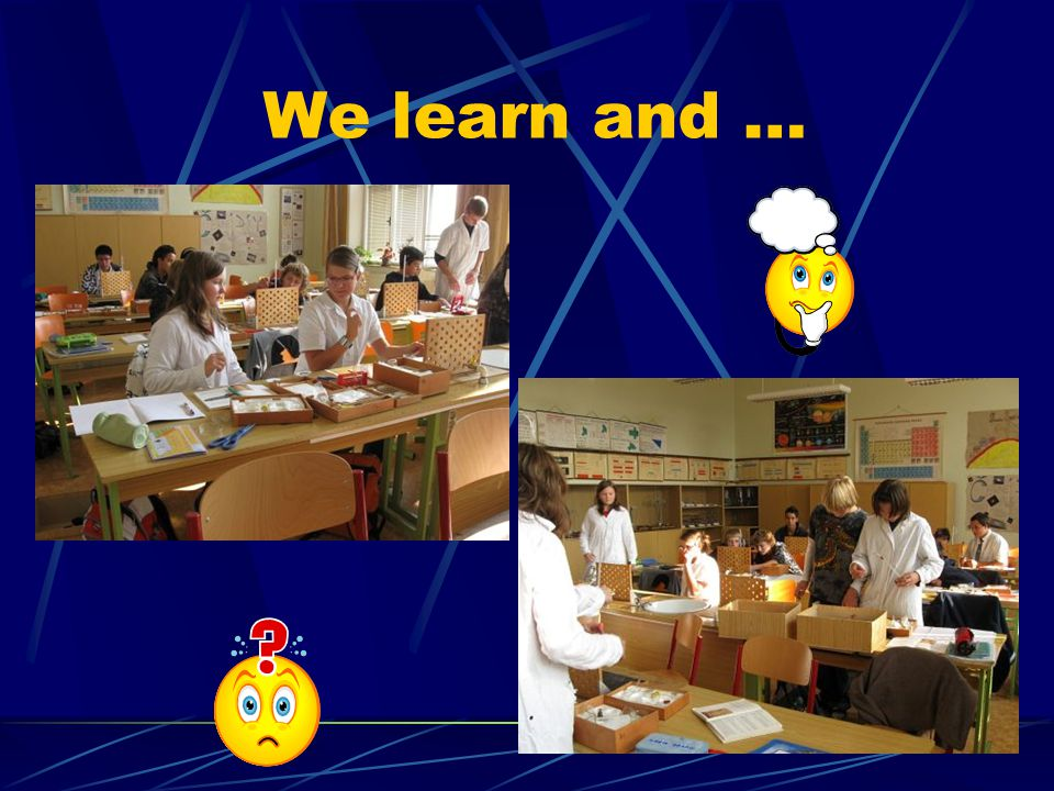 We learn and …