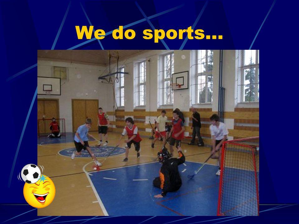 We do sports…