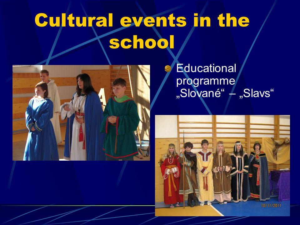 "Cultural events in the school Educational programme ""Slované – ""Slavs"