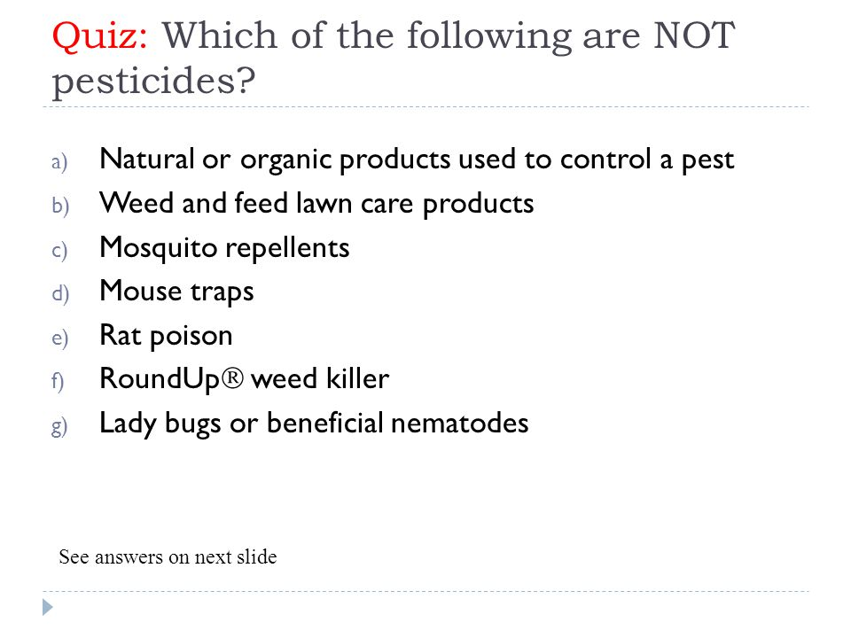Quiz: Which of the following are NOT pesticides.