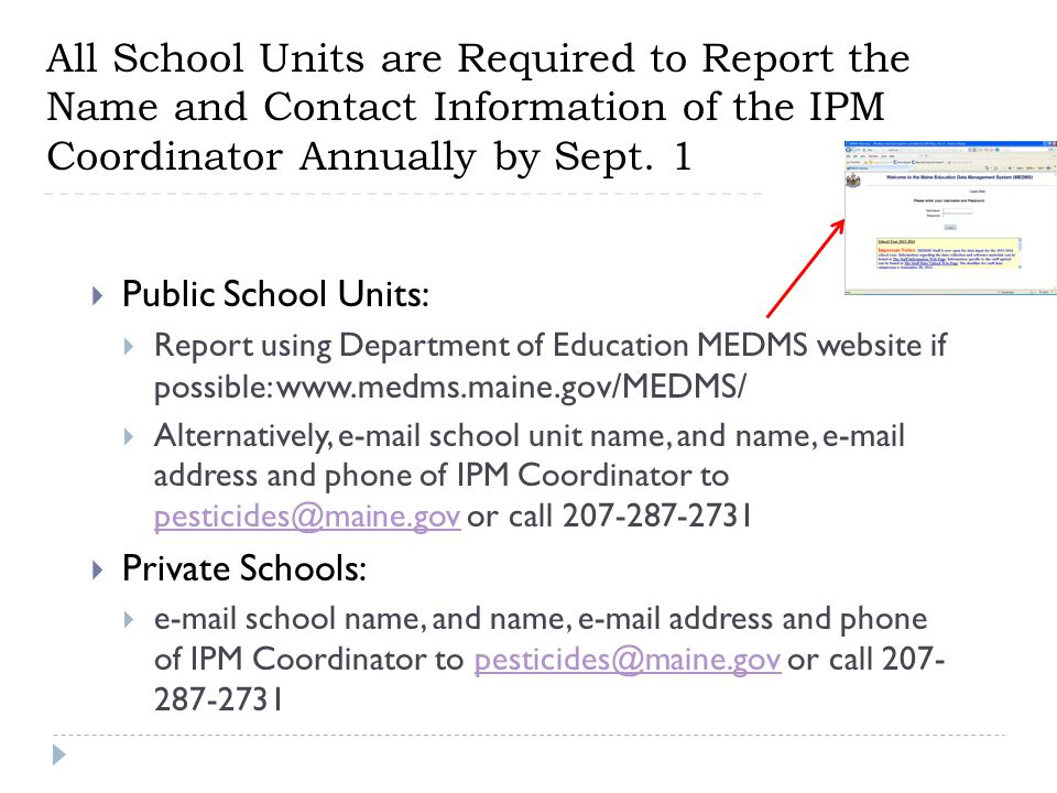 All School Units are Required to Report the Name and Contact Information of the IPM Coordinator Annually by Sept. 1  Public School Units:  Report us