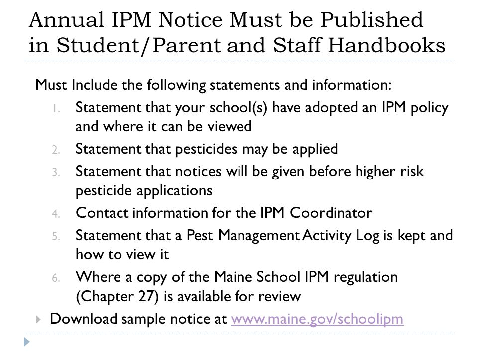 Annual IPM Notice Must be Published in Student/Parent and Staff Handbooks Must Include the following statements and information: 1. Statement that you