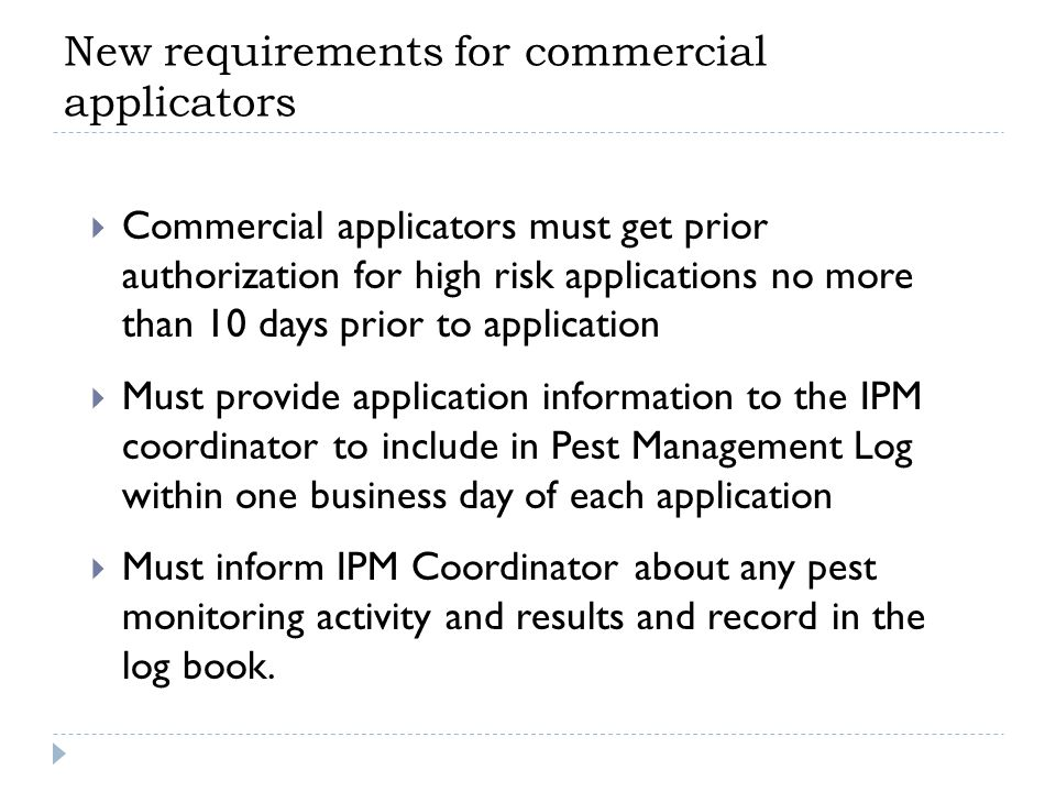 New requirements for commercial applicators  Commercial applicators must get prior authorization for high risk applications no more than 10 days prio
