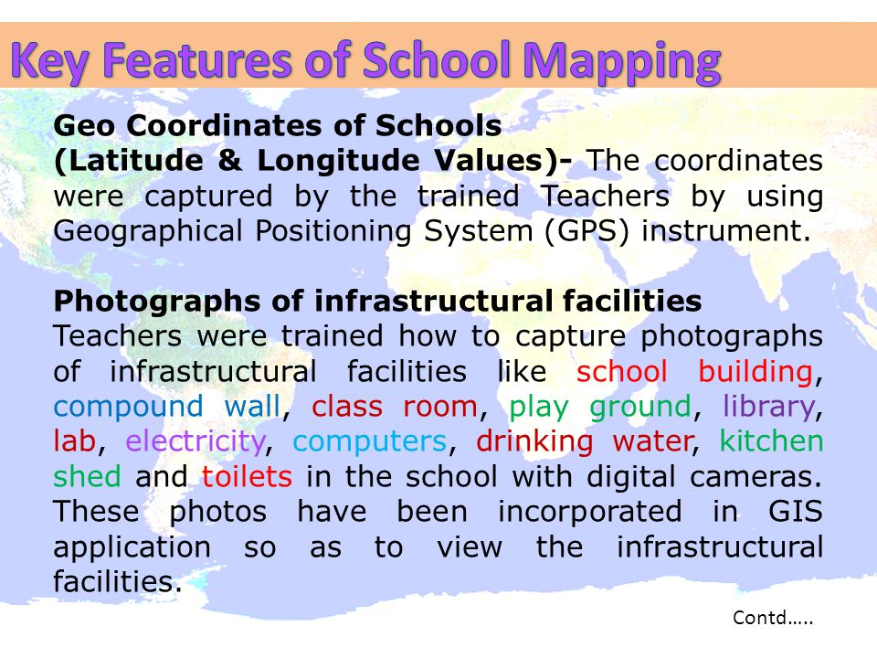 Geo Coordinates of Schools (Latitude & Longitude Values)- The coordinates were captured by the trained Teachers by using Geographical Positioning Syst