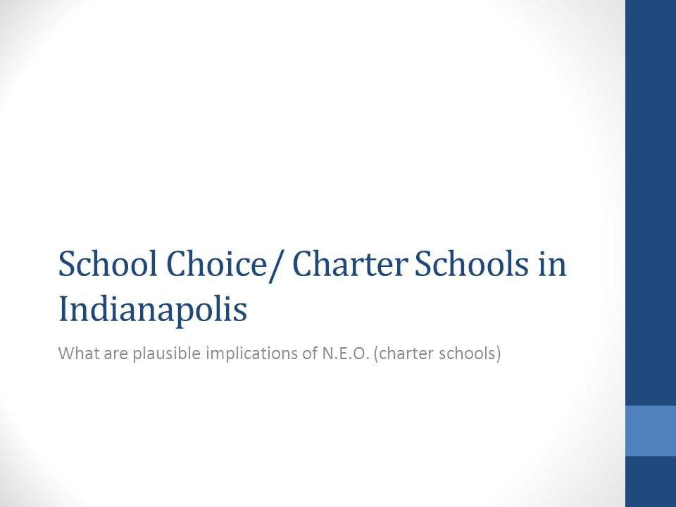 School Choice/ Charter Schools in Indianapolis What are plausible implications of N.E.O.