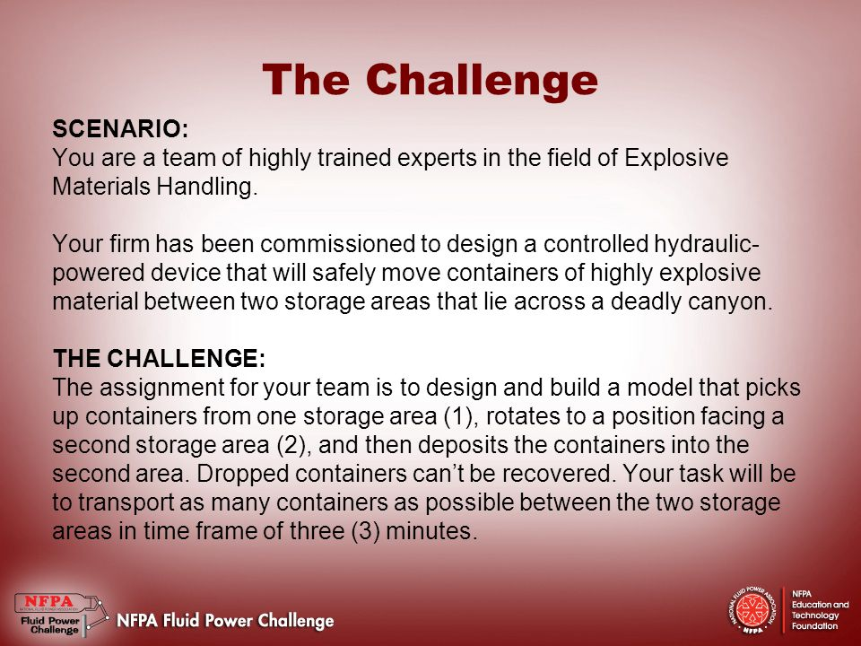 The Challenge SCENARIO: You are a team of highly trained experts in the field of Explosive Materials Handling.