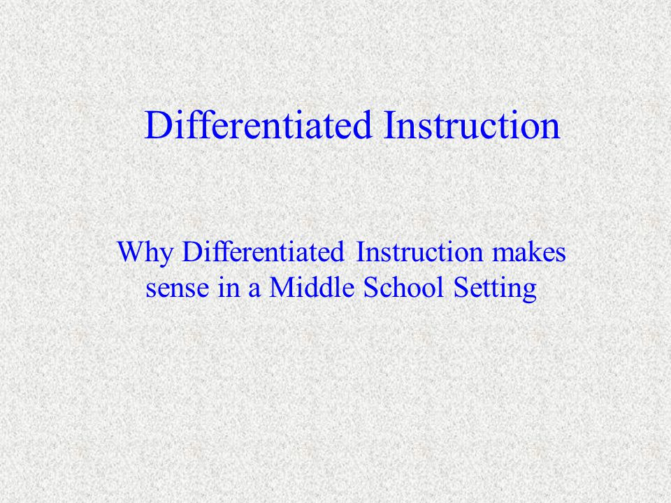 Using Technology for Differentiated Instruction Three things that a teacher can differentiate: content, process and product.