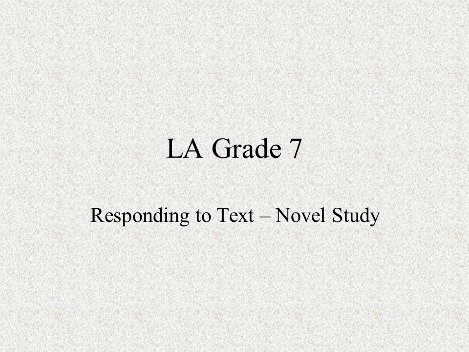 LA Grade 7 Responding to Text – Novel Study