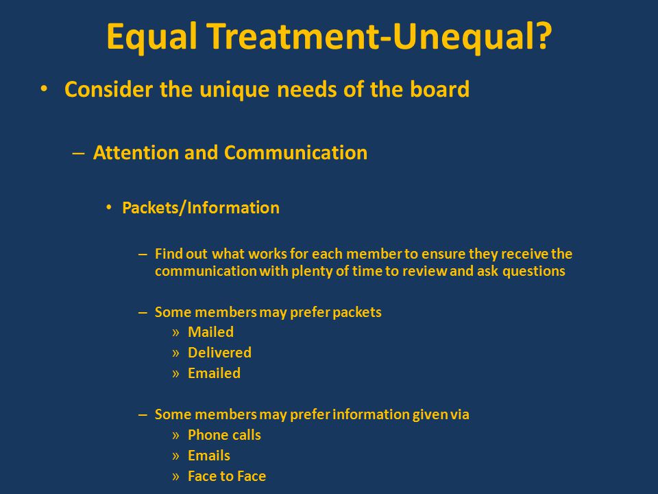 Equal Treatment-Unequal.Planning on varying your communication technique or strategy.