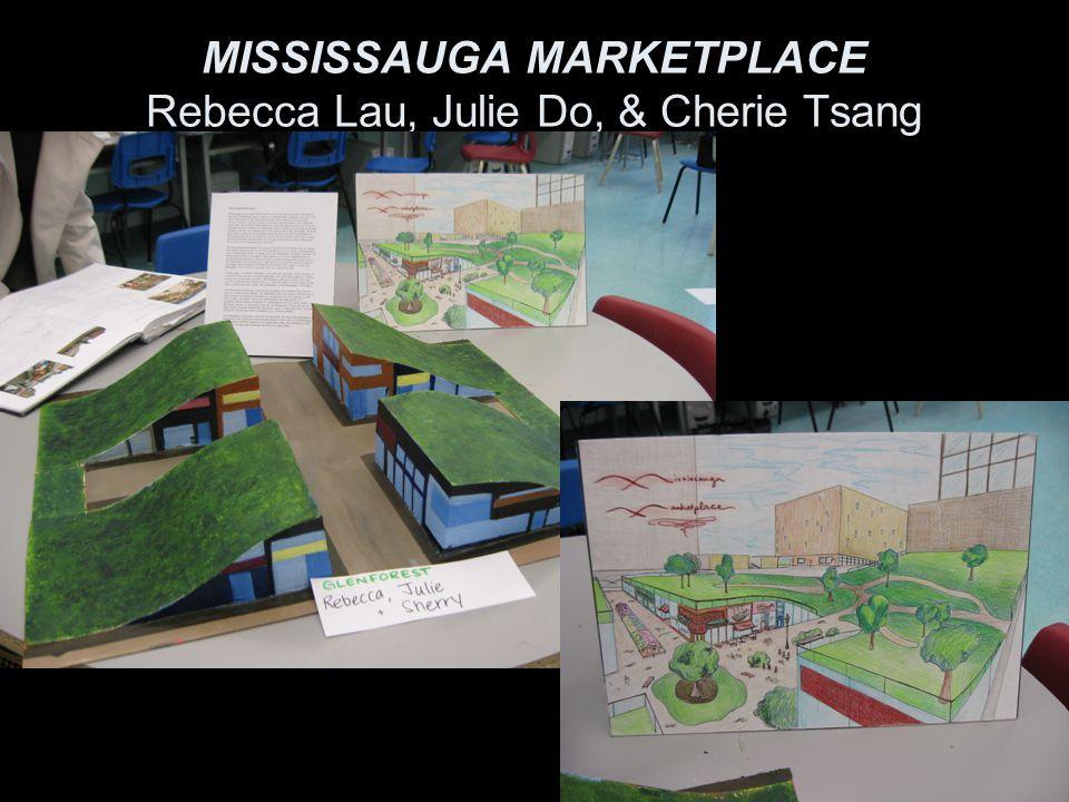MISSISSAUGA MARKETPLACE Rebecca Lau, Julie Do, & Cherie Tsang