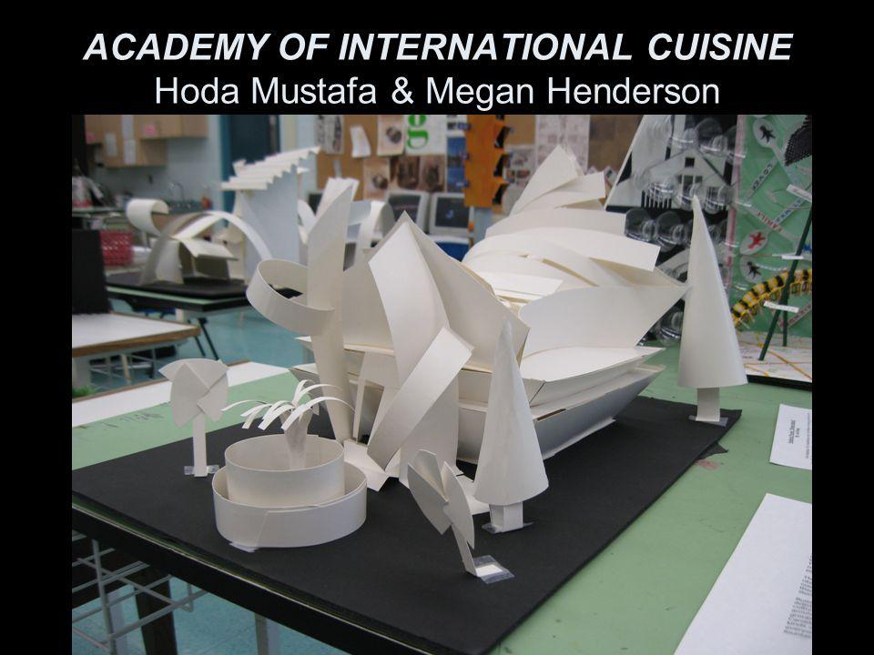 ACADEMY OF INTERNATIONAL CUISINE Hoda Mustafa & Megan Henderson