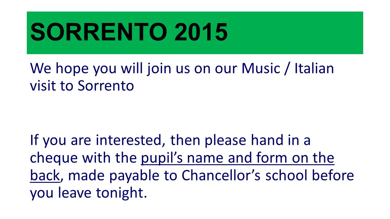 SORRENTO 2015 We hope you will join us on our Music / Italian visit to Sorrento If you are interested, then please hand in a cheque with the pupil's n