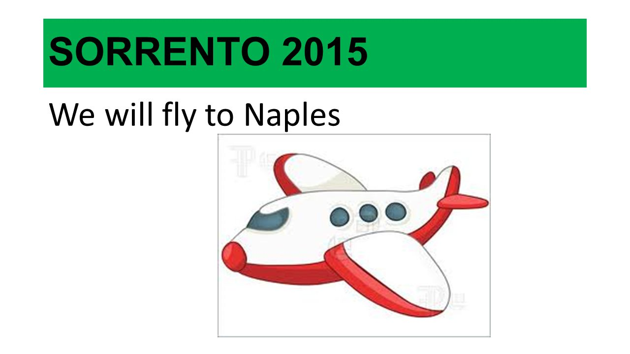 SORRENTO 2015 We will fly to Naples