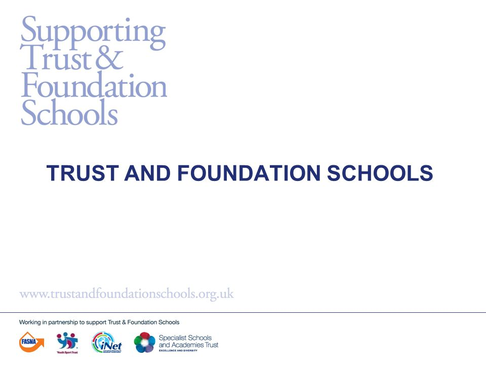 TRUST AND FOUNDATION SCHOOLS