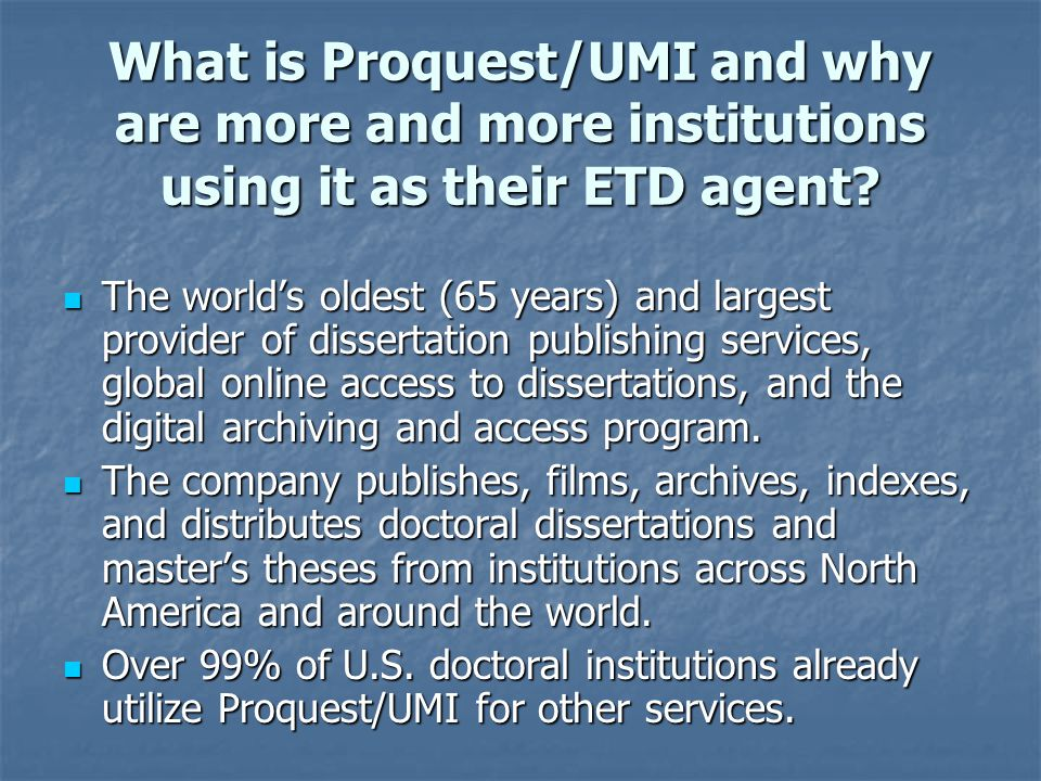 What is Proquest/UMI and why are more and more institutions using it as their ETD agent.