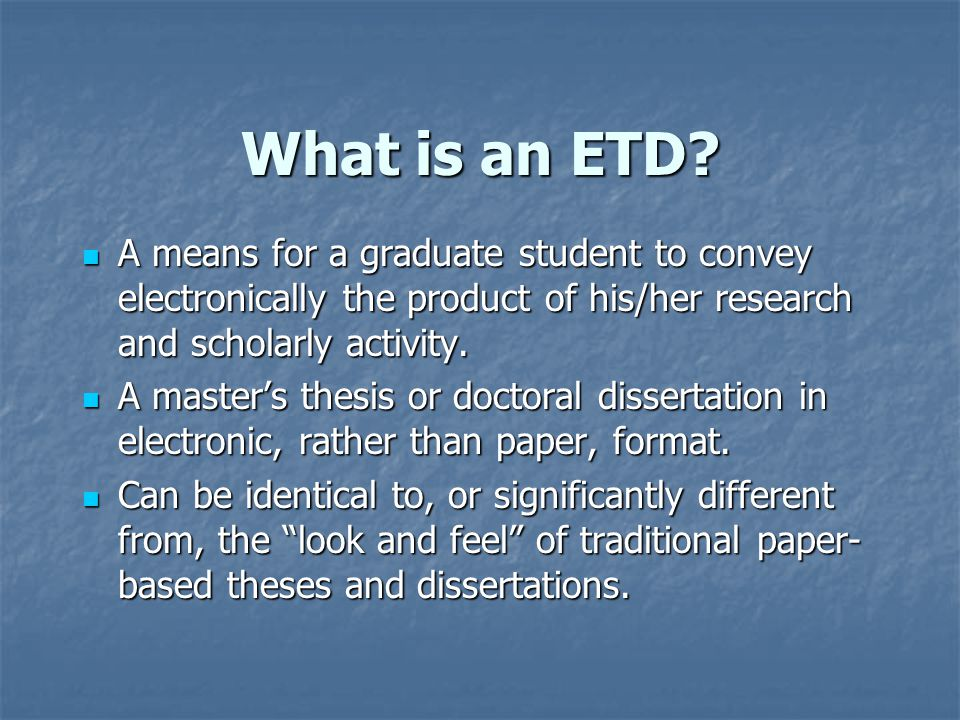 What is an ETD.