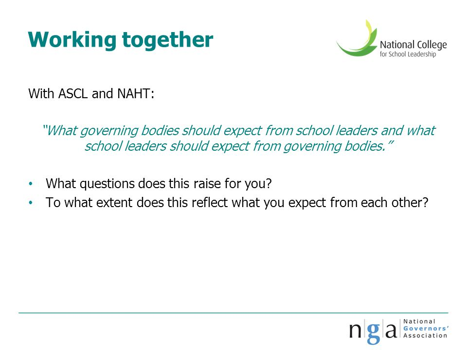 """Working together With ASCL and NAHT: """"What governing bodies should expect from school leaders and what school leaders should expect from governing bod"""