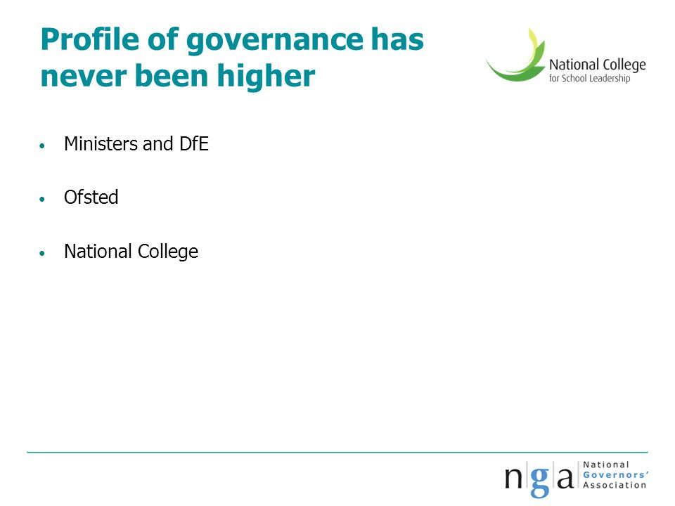 Profile of governance has never been higher Ministers and DfE Ofsted National College