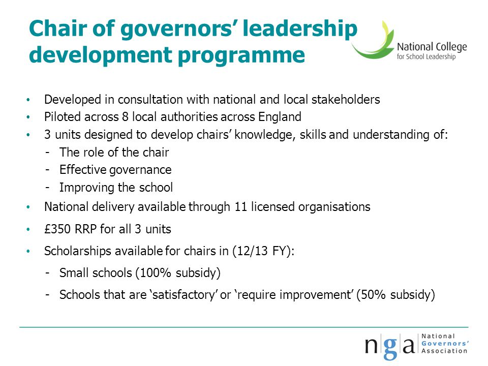 Chair of governors' leadership development programme Developed in consultation with national and local stakeholders Piloted across 8 local authorities