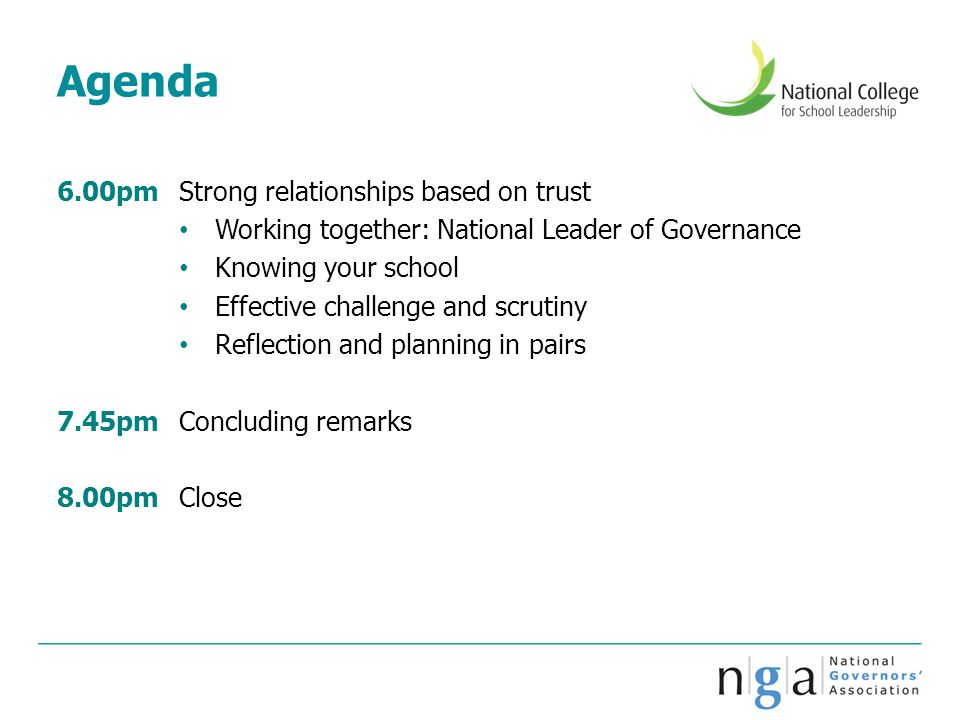 Agenda 6.00pmStrong relationships based on trust Working together: National Leader of Governance Knowing your school Effective challenge and scrutiny