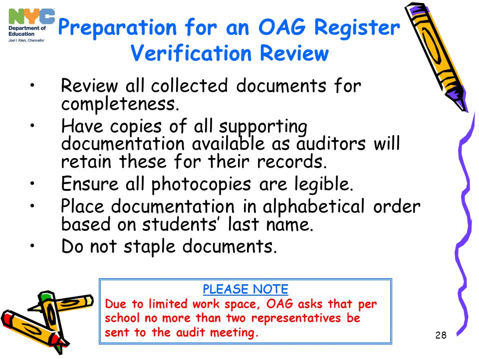 28 Preparation for an OAG Register Verification Review Review all collected documents for completeness.