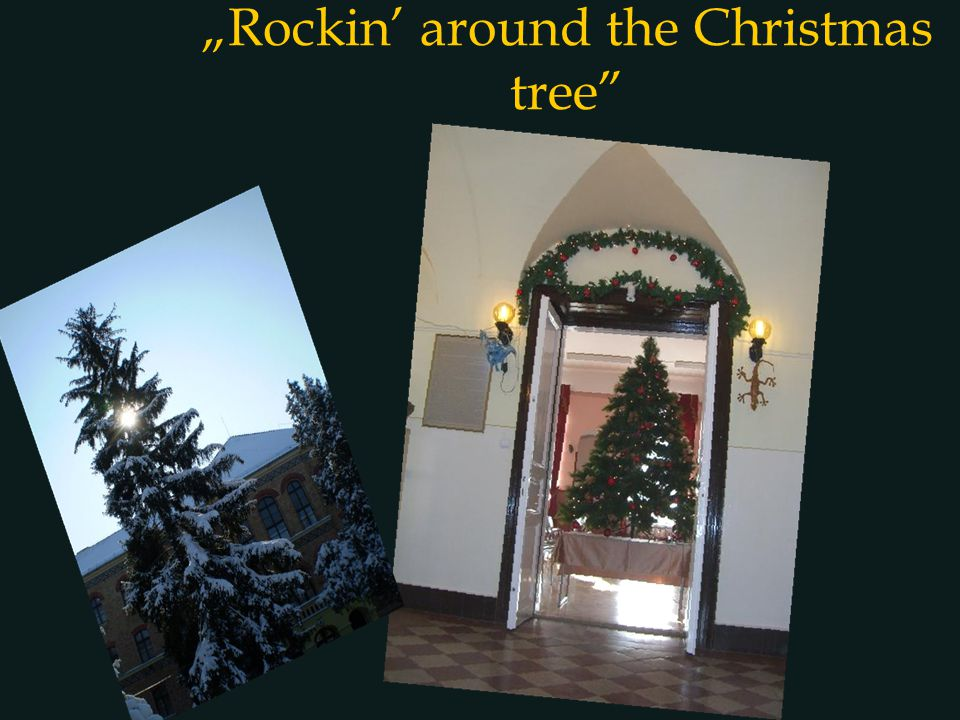"""Rockin' around the Christmas tree"