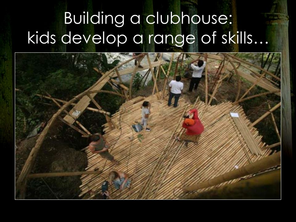 Building a clubhouse: kids develop a range of skills…