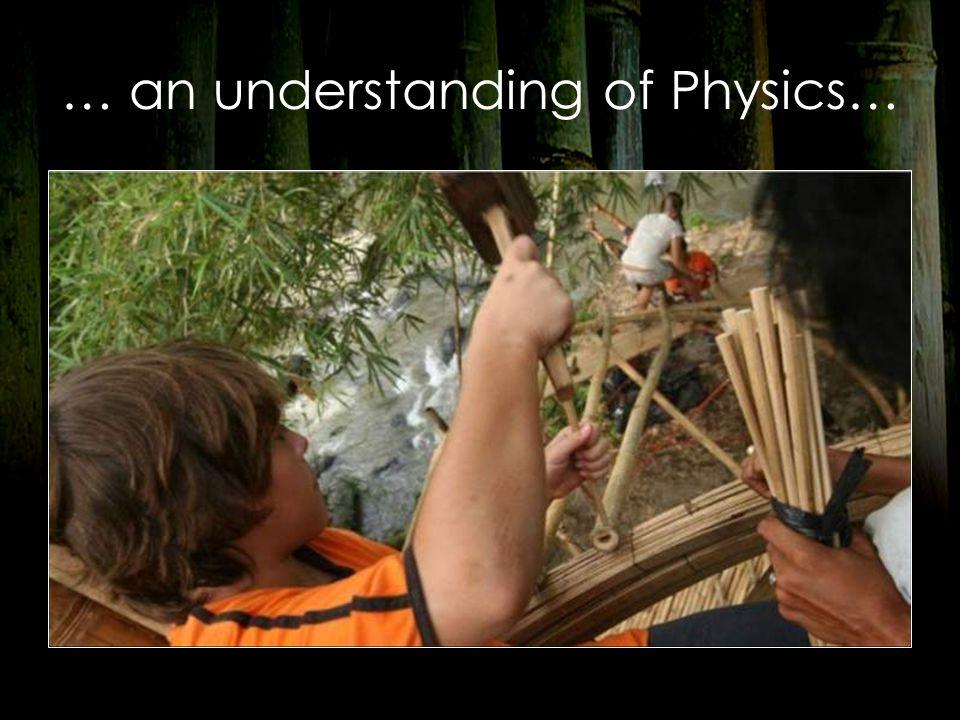 … an understanding of Physics…