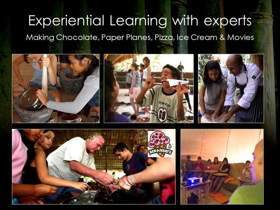 Experiential Learning with experts Making Chocolate, Paper Planes, Pizza, Ice Cream & Movies