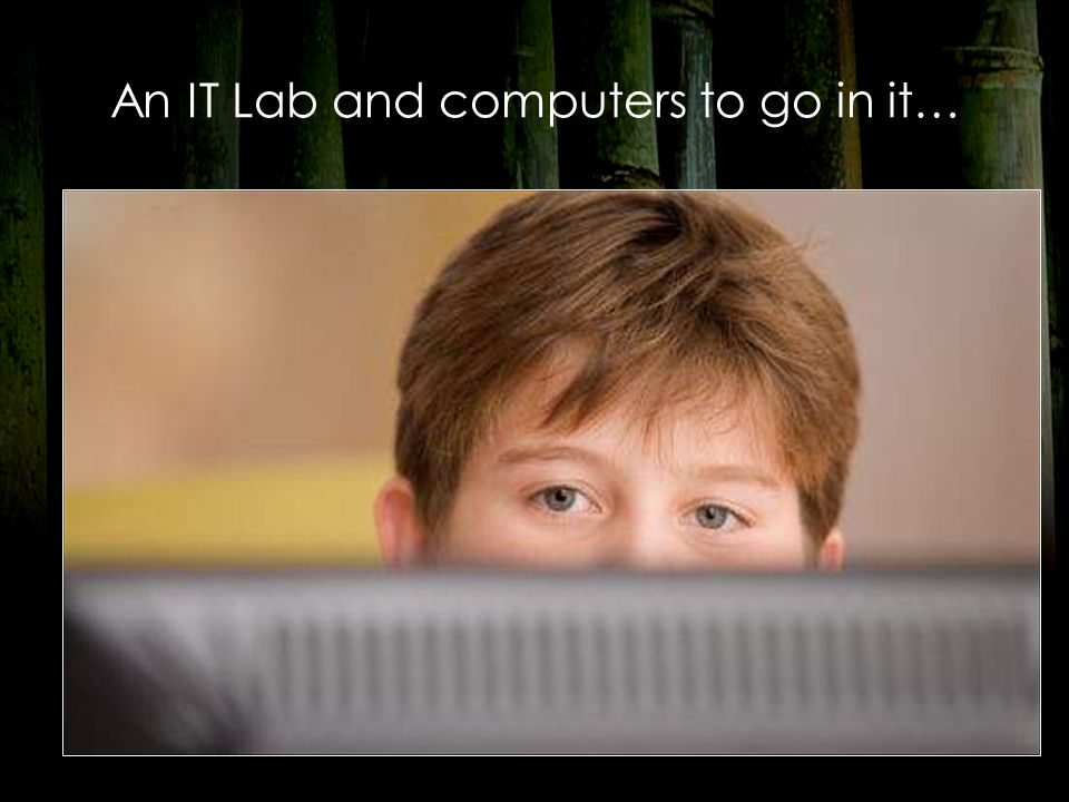 An IT Lab and computers to go in it…