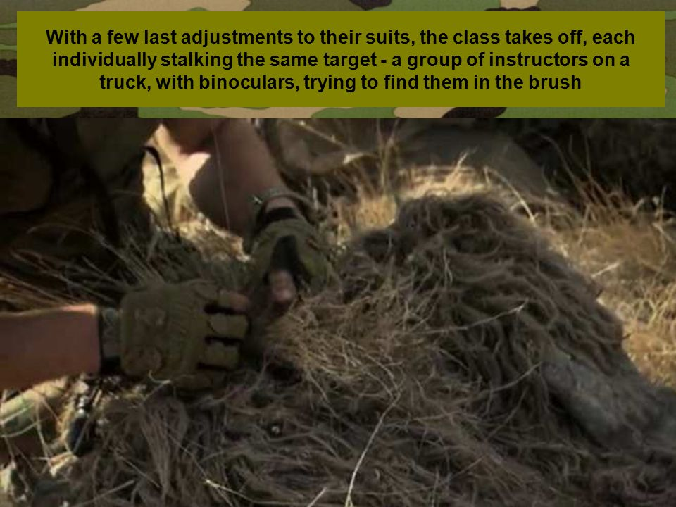 With a few last adjustments to their suits, the class takes off, each individually stalking the same target - a group of instructors on a truck, with