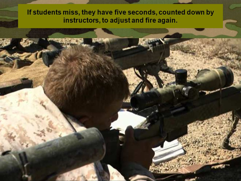 If students miss, they have five seconds, counted down by instructors, to adjust and fire again.