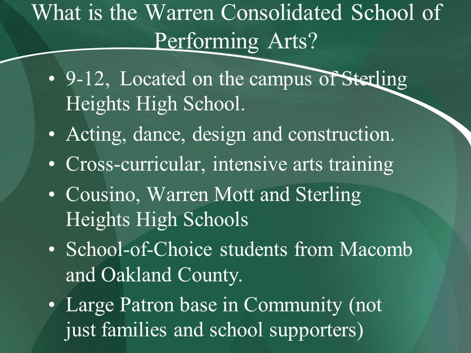What is the Warren Consolidated School of Performing Arts.