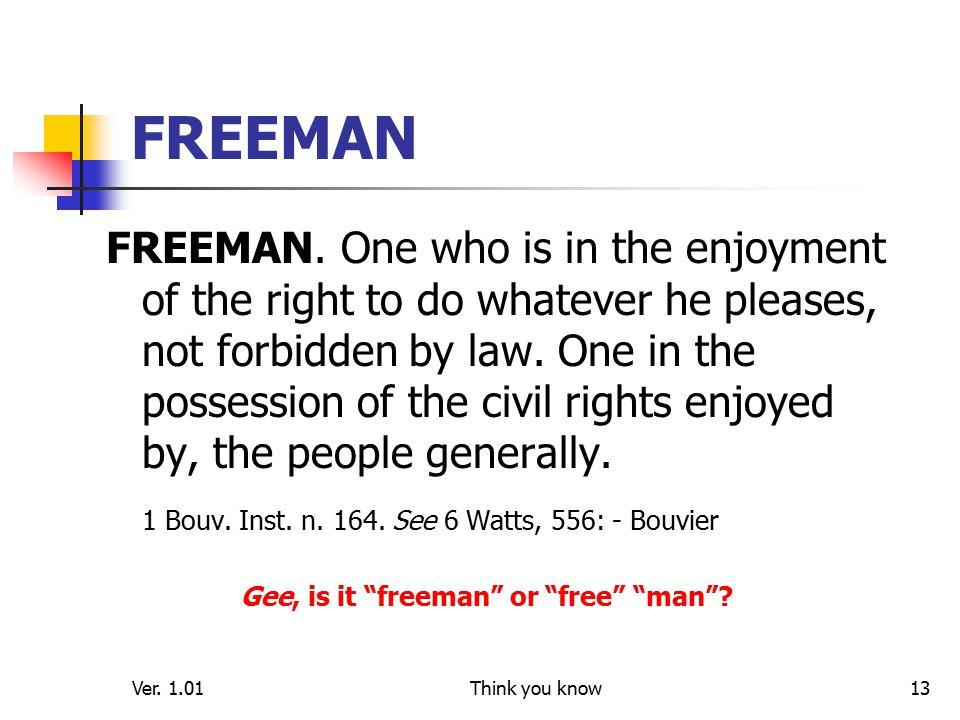 Ver. 1.01Think you know13 FREEMAN FREEMAN.