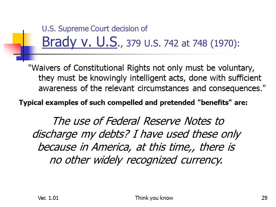 Ver. 1.01Think you know29 U.S. Supreme Court decision of Brady v.