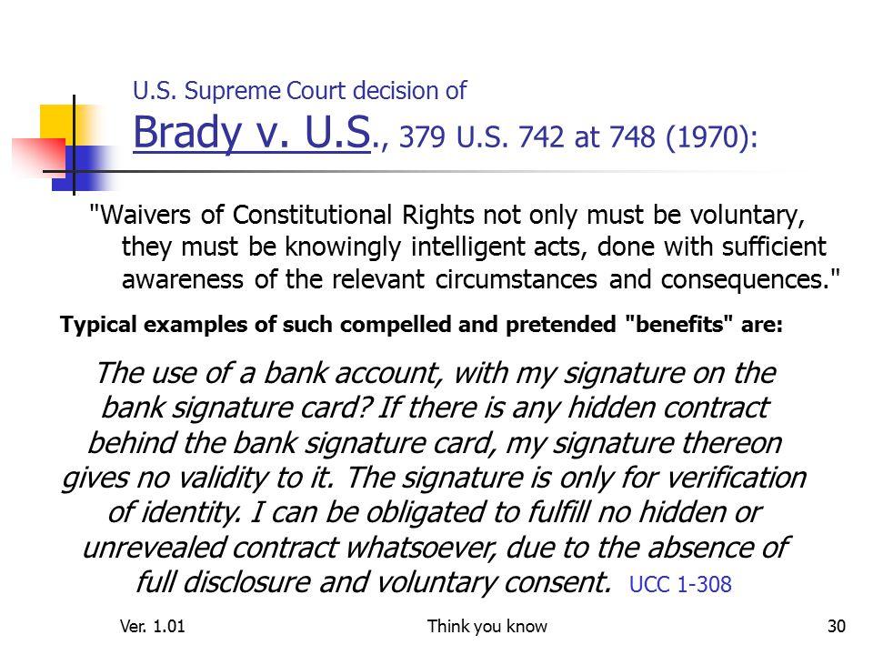 Ver. 1.01Think you know30 U.S. Supreme Court decision of Brady v.