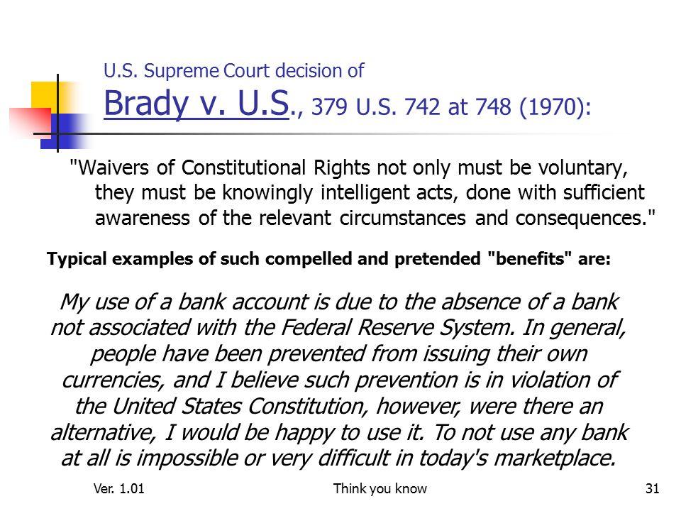 Ver. 1.01Think you know31 U.S. Supreme Court decision of Brady v.