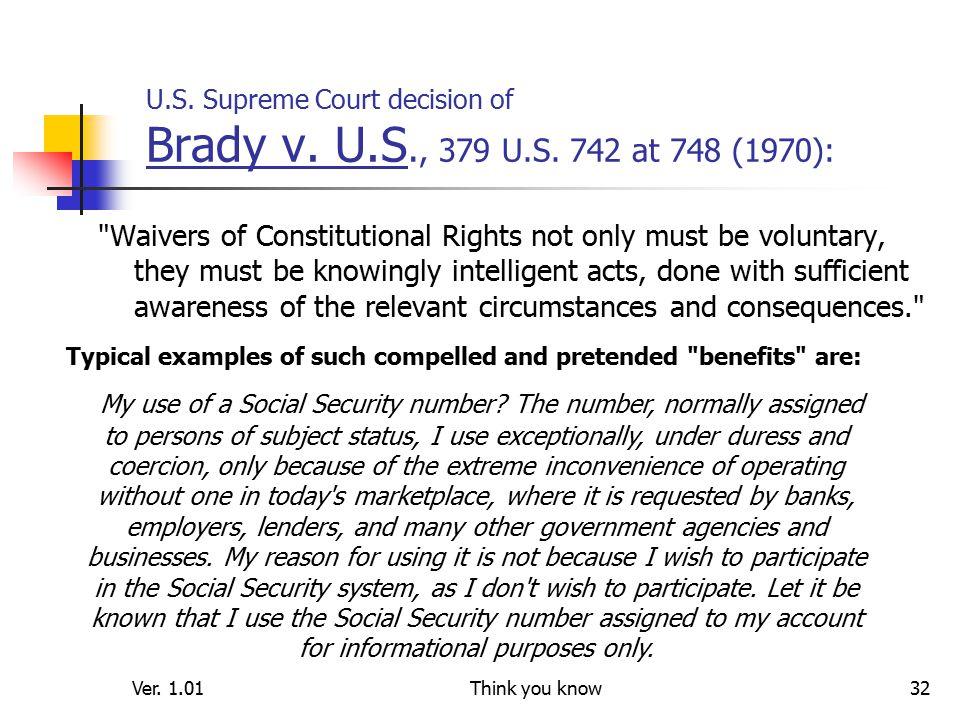 Ver. 1.01Think you know32 U.S. Supreme Court decision of Brady v.