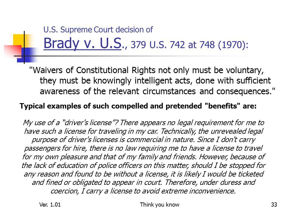 Ver. 1.01Think you know33 U.S. Supreme Court decision of Brady v.